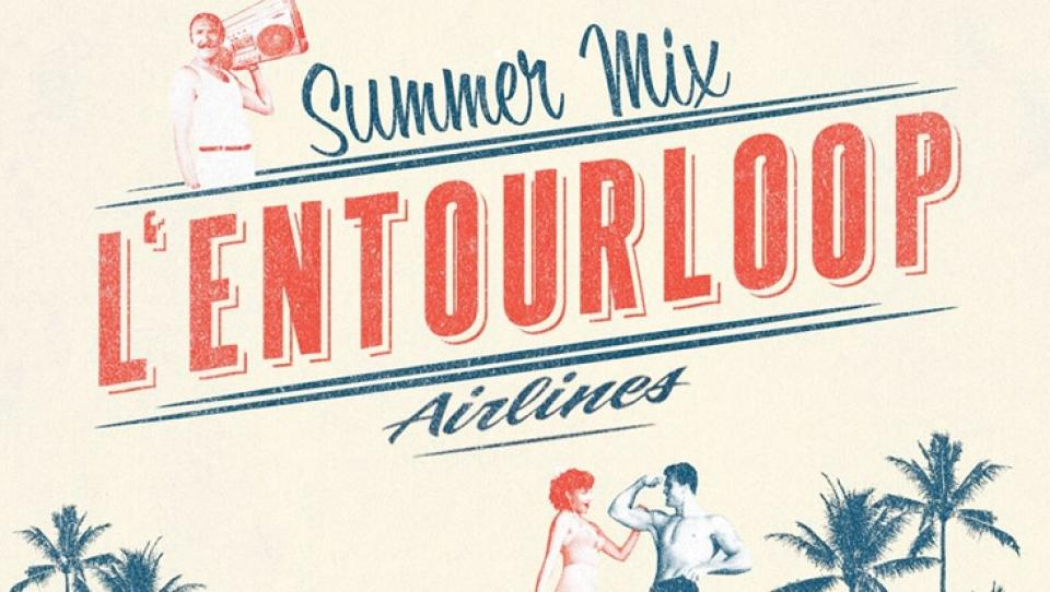 L'Entourloop - Summer Mix - 2013